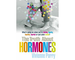The truth about hormones - Vivienne Parry